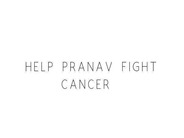 Help Pranav Fight Cancer