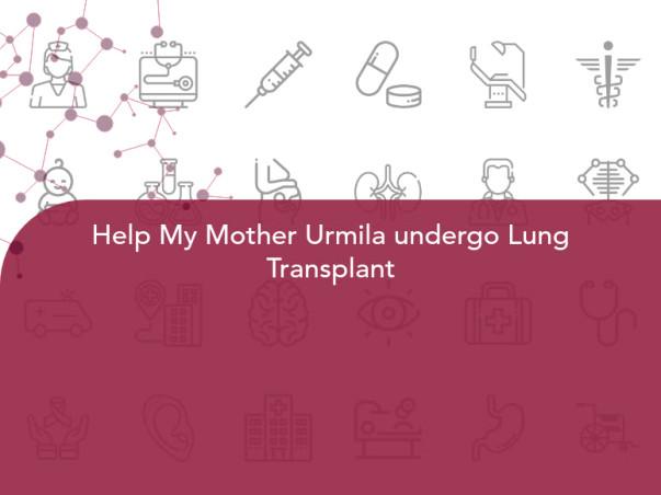 Help Urmila Nagar fight Lung Transplant
