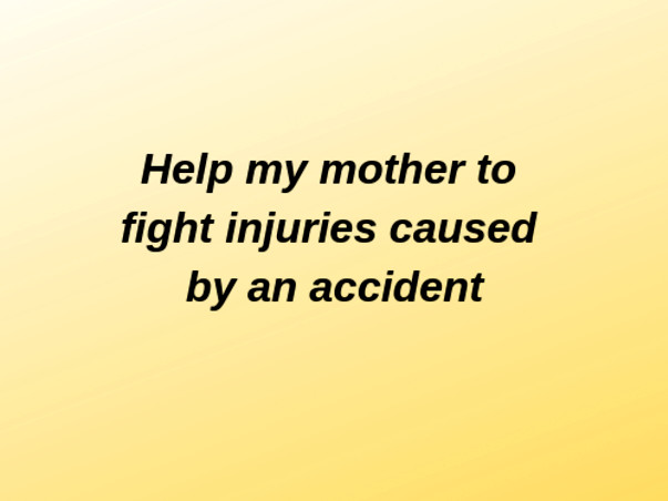Help My Mother Recover From An Accident