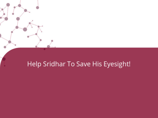 Help Sridhar To Save His Eyesight!