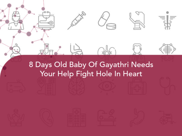 8 Days Old Baby Of Gayathri Needs Your Help Fight Hole In Heart