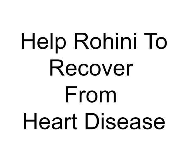 Help Rohini To Recover From Heart Disease