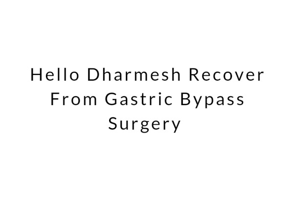 Help Dharmesh Undergo Gastric Bypass Surgery