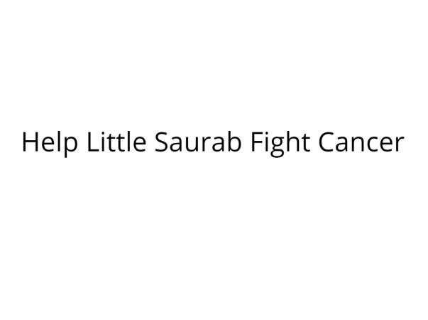 Help Little Saurab Fight Cancer