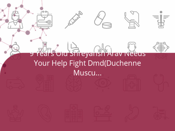 9 Years Old Shreyansh Arav Needs Your Help Fight Dmd(Duchenne Muscular Dystrophy)