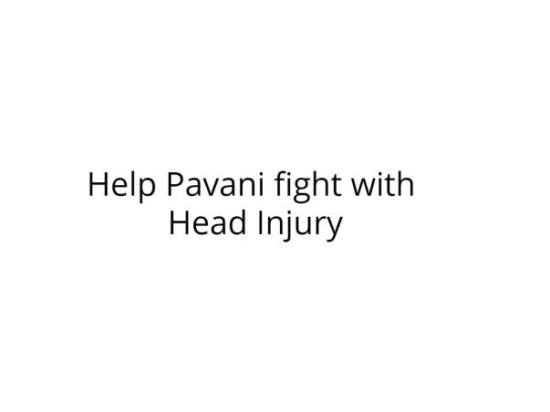 Help Pavani fight with Head Injury
