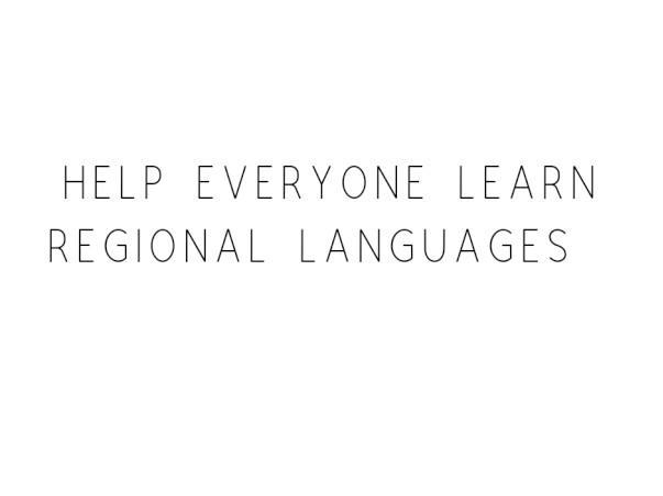 Help Everyone Learn Regional Languages