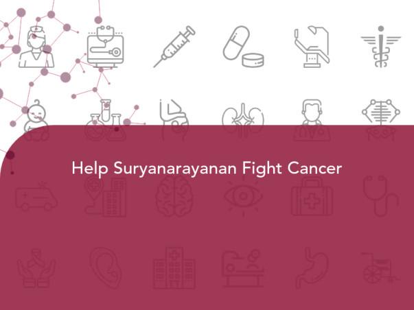 Help Suryanarayanan Fight Cancer