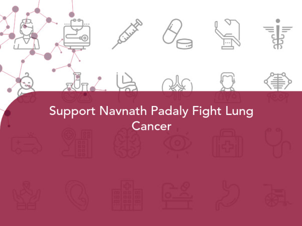 Support Navnath Padaly Fight Lung Cancer