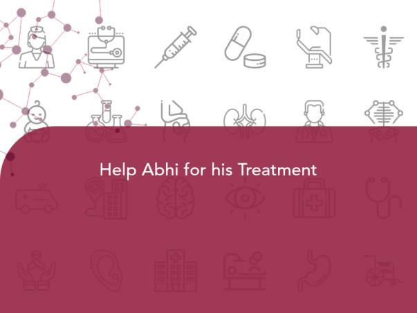 Help Abhi for his Treatment