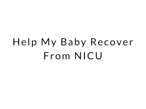 Help My Baby Recover From NICU