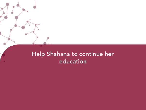 Help Shahana to continue her education