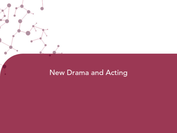 New Drama and acting
