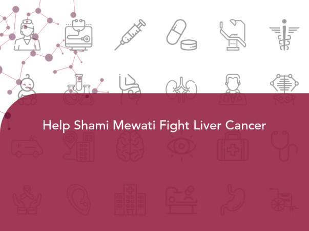 Help Shami Mewati Fight Liver Cancer