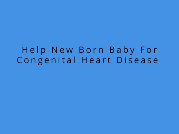 Help New Born Baby For Congenital Heart Disease
