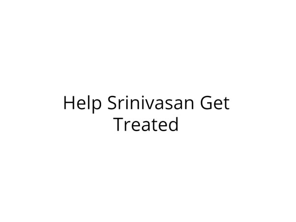 Help Srinivasan Undergo Skull Operation