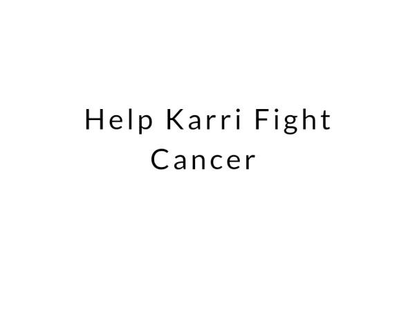 Help Karri Fight Cancer