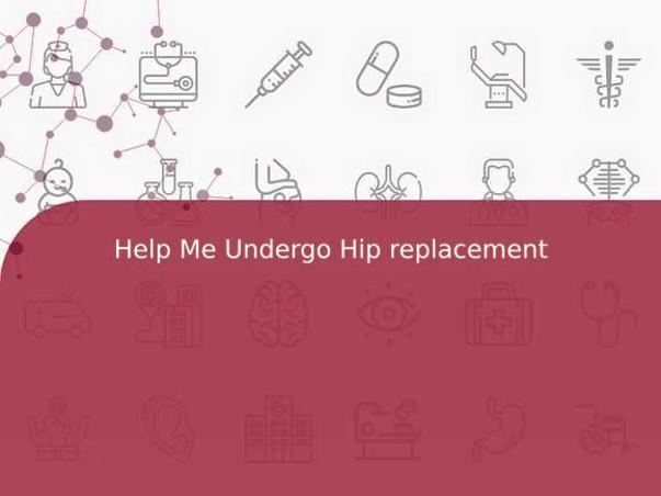 Help Me Undergo Hip replacement