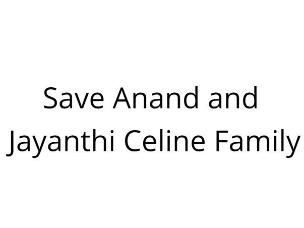Save Anand and Jayanthi Celine Family