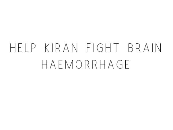 Help Kiran Fight Brain Haemorrhage