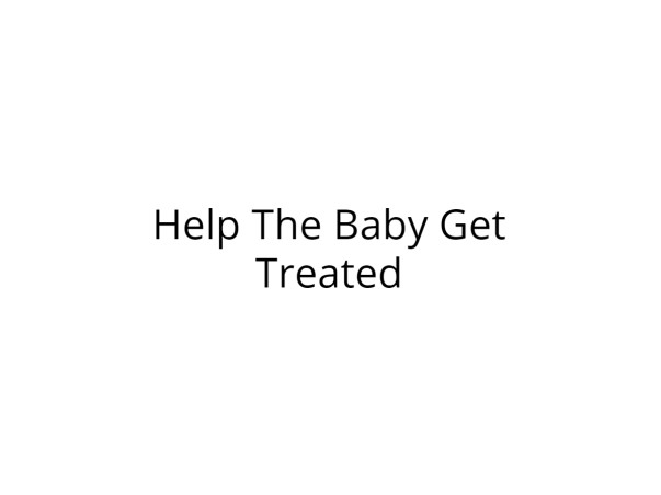 Help Newborn Baby Get Treated for Infection in Brain