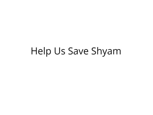 Help Shyam Recover from Severe Injuries from an Electric Shock