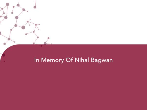 In Memory Of Nihal Bagwan