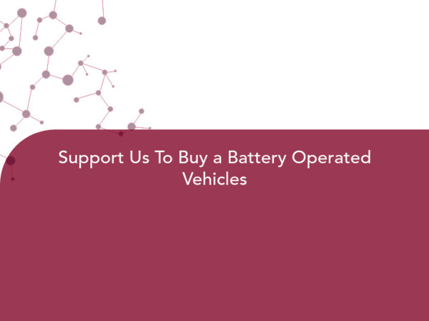 Support Us To Buy a Battery Operated Vehicles