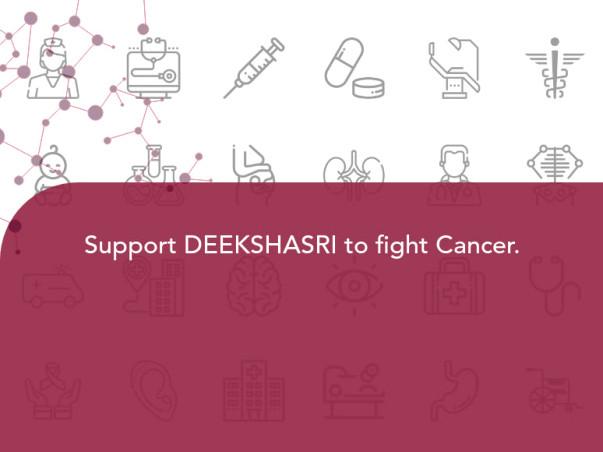 Support Deekshasri to fight Cancer.