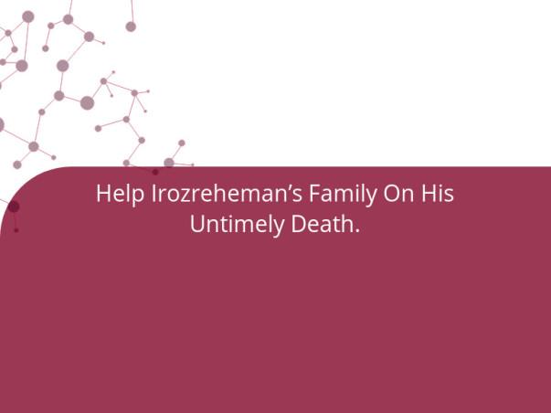 Help Irozreheman's Family On His Untimely Death.
