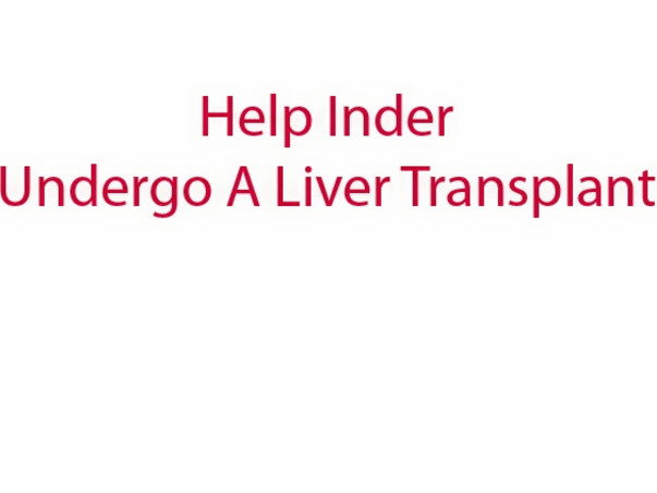 Fundraising to help Inder who is battling a life threatening situation. Your support would help him undergo a liver transplant!