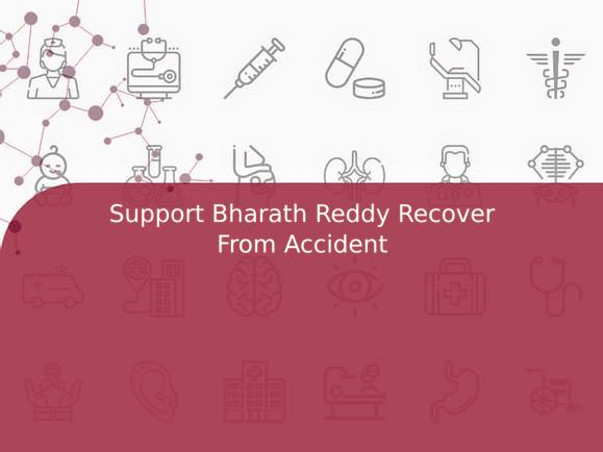 Support Bharath Reddy Recover From Accident
