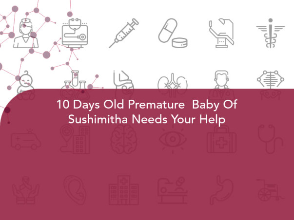 10 Days Old Premature  Baby Of Sushimitha Needs Your Help