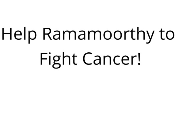 Help Ramamoorthy to Fight Cancer!
