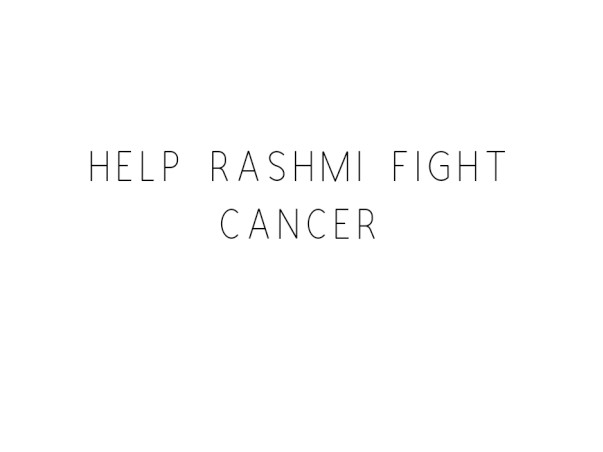 Help Rashmi Fight Cancer