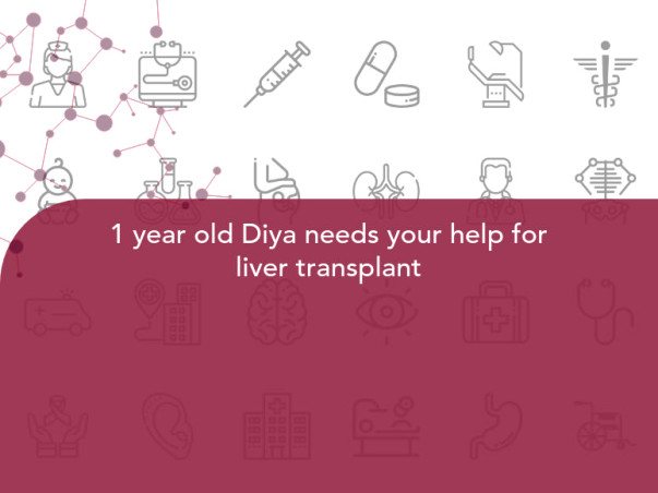 1 year old Diya needs your help for liver transplant