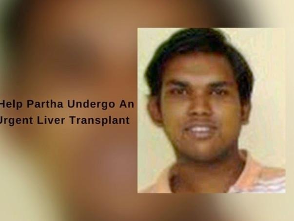 Help Partha Undergo An Urgent Liver Transplant