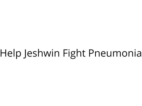 Help Little Jeshwin Fight Pneumonia