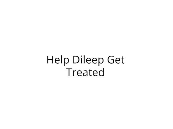 Help Dileep Get Treated for his Cardiac Problem