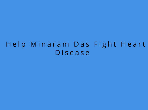 Help Minaram Das Fight Heart Disease