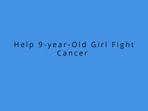 Help 9-year-Old Girl Fight Cancer