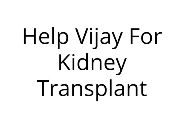 Help vijay for kidney transplant