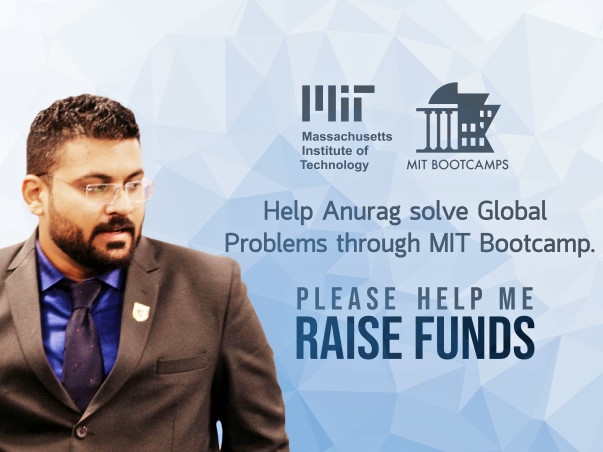 Help Anurag Solve Global Challenges Through MIT Boot Camp