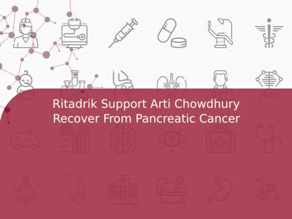 Ritadrik Support Arti Chowdhury Recover From Pancreatic Cancer
