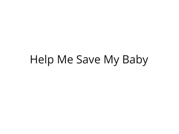 Help Me Bring My Baby Home