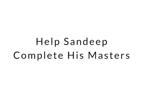 Help Sandeep Complete His Masters