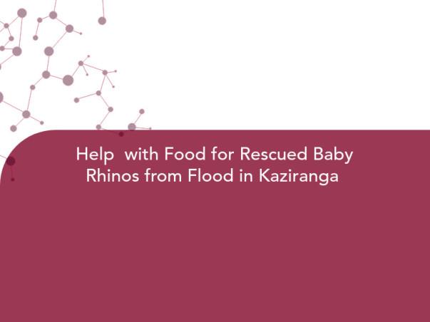 Food for Rescued Baby Rhinos from Flood in Kaziranga #AssamFloods