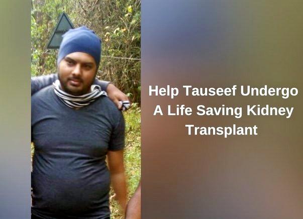 Help Tauseef Undergo A Life Saving Kidney Transplant