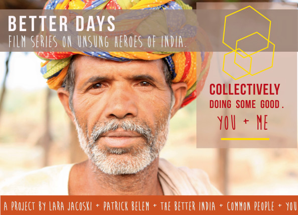 """Better Days"", series of Real Stories on Unsung Indian Heroes."