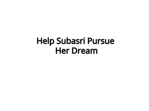 Help Subasri Pursue Her Dream